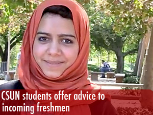 CSUN students offer advice to incoming freshmen