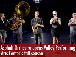 Asphalt Orchestra opens Valley Performing Art Center's fall season