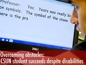 CSUN student succeeds despite disabilities