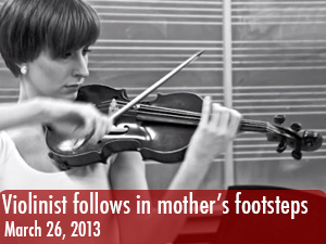 Dedicated CSUN violinist follows in mother's footsteps