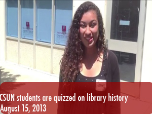 CSUN students are quizzed about library history