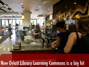 New Oviatt Library Learning Commons is a big hit