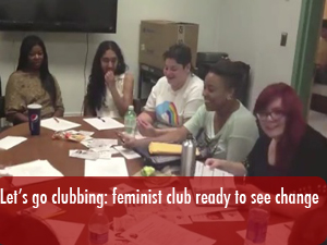 Let's go clubbing: feminist club seeks to raise awareness about sexual assaults on campus