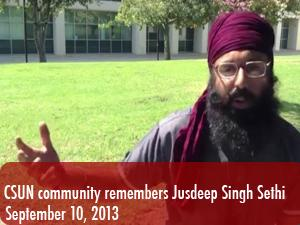 CSUN community remembers Jusdeep Singh Sethi