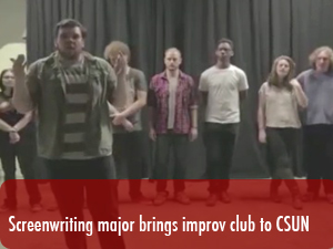 CSUN screenwriting major shares his love of improv