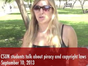 CSUN students discuss issues surrounding piracy and copyright laws