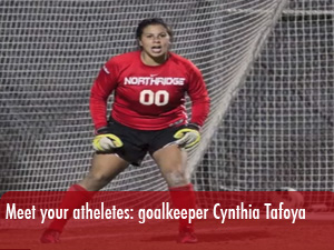Meet your athletes: women's soccer goalkeeper Cynthia Tafoya