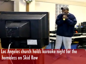 Los Angeles church holds karaoke night for the homeless