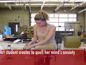 Art student creates to quell her minds anxiety