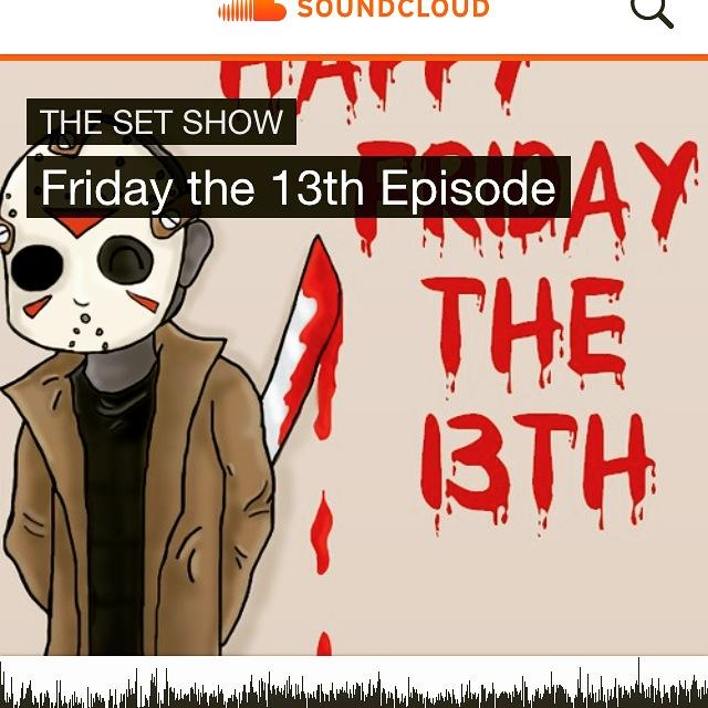 The+Set+Show+Episode+5%3A+A+Belated+Friday+the+13th+to+You