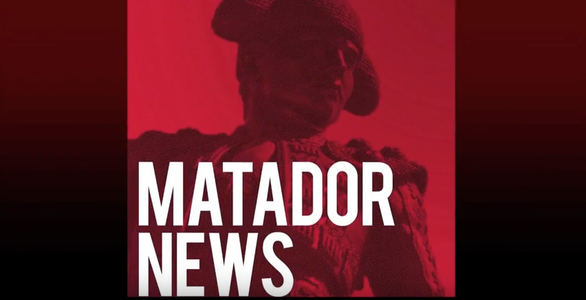 Matador+News.+