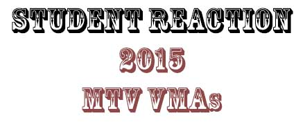 Student Reaction: 2015 MTV VMAs