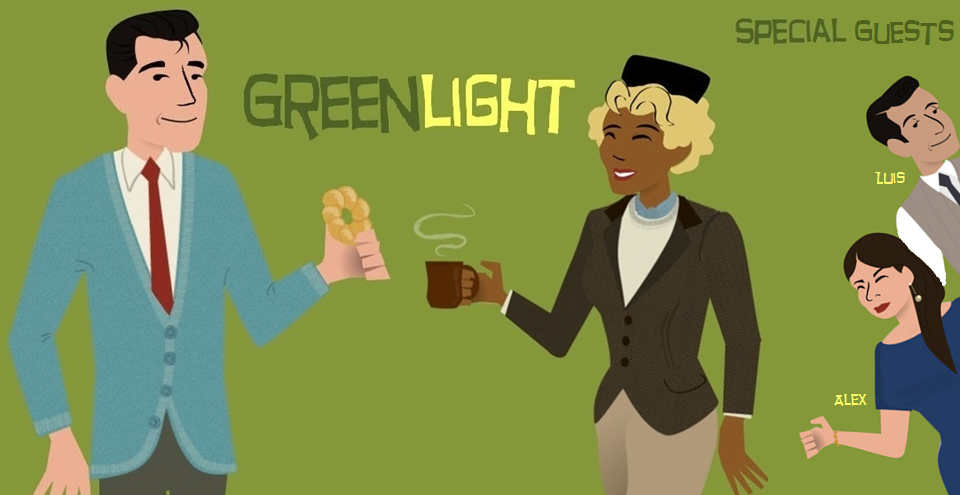 Greenlight logo with special guest, Alex and Luis