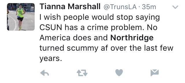 """Tweet says, """"I wish people would stop saying CSUN has a crime problem. No America does and Northridge turned scummy AF over the last few years"""""""