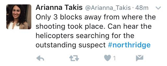 """""""only 3 blocks away from where the shooting took place. can hear the helicopters searching for the outstanding suspect #northridge"""""""