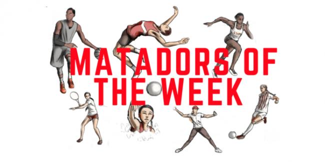 Matadors of the Week