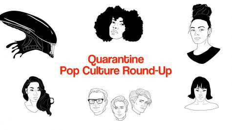 Weekly Quarantine Pop Culture Round-Up
